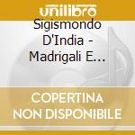 Madrigali e canzonette cd musicale di Sigismondo D'india