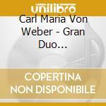 Gran duo concertante op.48, 7 variazioni cd musicale di WEBER CARL MARIA von