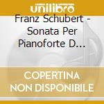 Sonata per pianoforte d 625, reliquie d cd musicale di Franz Schubert