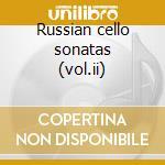 Russian cello sonatas (vol.ii) cd musicale