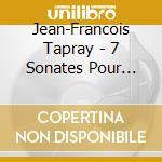 7 sonates pour pianoforte cd musicale di Jean-franÇois Tapray