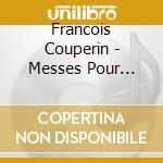 Messes pour orgue et motets cd musicale di FranÇois Couperin