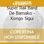 KINGO SIGUI cd musicale di SUPER RAIL BAND DE BAMAKO