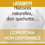 Histoires naturelles, don quichotte ???? du cd musicale di Maurice Ravel