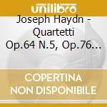 Quartetti op.64 n.5, op.76 n.2, op.77 n. cd musicale di HAYDN FRANZ JOSEPH