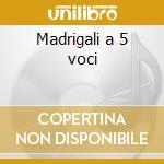 Madrigali a 5 voci cd musicale di De wert giaches
