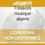 Treasors musique algerie cd musicale di Artisti Vari
