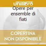 Opere per ensemble di fiati cd musicale di Wolfgang Amadeus Mozart