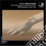 Poulenc Francis - Figure Humaine, Opere Corali  - Reuss Daniel Dir  /rias-kammerchor cd musicale di FranÇis Poulenc