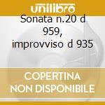 Sonata n.20 d 959, improvviso d 935 cd musicale di Franz Schubert