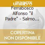 Salmo 103, mottetti e chansons cd musicale di FERRABOSCO ALFONSO