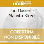MAARIFA STREET cd musicale di HASSELL JON