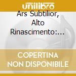 Ars subtilior, alto rinascimento: ciconi cd musicale
