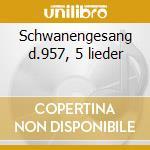 Schwanengesang d.957, 5 lieder cd musicale di Franz Schubert