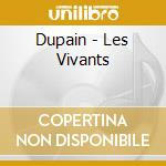LES VIVANTS cd musicale di DUPAIN