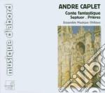 Conte fantastique, les pri????res, divertis cd musicale di AndrÉ Caplet