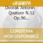 Quatuor n.12 op.96