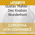 Des knaben wunderhorn cd musicale di Gustav Mahler
