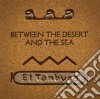 Between the desert and the sea cd