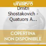Quartetto per archi n.6, n.8, n.11 cd musicale di Dmitri Sciostakovic