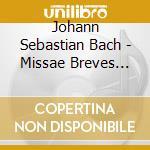 Missae breves (bwv 233-236) cd musicale di Johann Sebastian Bach