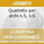 Quartetto per archi n.5, n.6 cd musicale di Bela Bartok