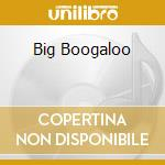 BIG BOOGALOO cd musicale di ERIC LEGNINI TRIO