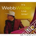 IT'S LIVE TIME! cd musicale di WEBB WILDER