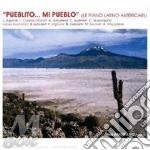 Pueblito...mi pueblo - musica latinoamer cd musicale