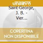 Saint-George, J. B. - Vier Violinkonzerte cd musicale di SAINT GEORGES JOSEPH