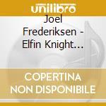 The elfin knight (danze e ballads del ri cd musicale