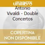 Doubles concertos cd musicale di Antonio Vivaldi