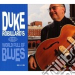 WORLD FULL OF BLUES + BONUS CD cd musicale di DUKE ROBILLARD