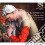 Lamentations De La Renaissance - Le Lamentazioni Nel Rinascimento cd musicale