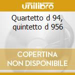 Quartetto d 94, quintetto d 956 cd musicale di Franz Schubert