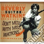 DON'T MESS WITH MS.WATKINS cd musicale di BEVERLY GUITAR WATKINS