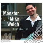 JUST LIKE IT IS cd musicale di MONSTER MIKE WELCH