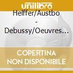 Opera per 2 pianoforti e per pianoforte cd musicale di Claude Debussy