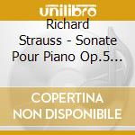 Sonata per pianoforte op.5, 5 klavierst cd musicale di Richard Strauss