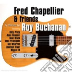 TRIBUTE TO ROY BUCHANAN cd musicale di CHAPELLIER FRED