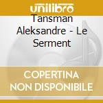 Le serment cd musicale di Aleksander Tansman