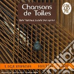 Chansons De Toilles - Juilliard String Quartet / Katia Care'  cd musicale