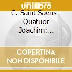 Quartetti per archi (nn.1 e 2) cd musicale di Camille Saint-saËns