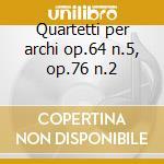 Quartetti per archi op.64 n.5, op.76 n.2 cd musicale di Haydn franz joseph
