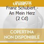 An mein herz - goerne schubert edition, cd musicale di Franz Schubert