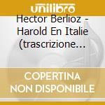 HAROLD EN ITALIE                          cd musicale di Hector Berlioz