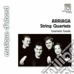 Arriaga Juan Crisostomo - Quartetti Per Archi cd musicale di Arriaga juan crisost