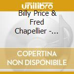 Billy Price & Fred Chapellier - Night Work cd musicale di BILLY PRICE & FRED CHAPELLIER