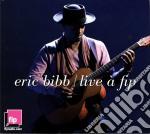 Eric Bibb - Live A Fip cd musicale di ERIC BIBB