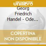 ODE FOR THE BIRTHDAY OF QUEEN ANNE, DIXI  cd musicale di HANDEL GEORG FRIEDRI